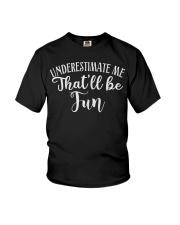 Underestimate Me That'll Be Fun Gift Funny Quotes Youth T-Shirt thumbnail