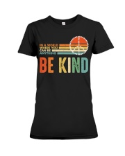 In A World Where You Can Be Anything Be Kind Premium Fit Ladies Tee tile
