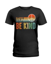 In A World Where You Can Be Anything Be Kind Ladies T-Shirt tile
