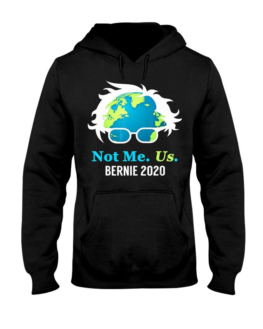 Bernie Sanders 2020 Me Not Us Bernie President Hooded Sweatshirt