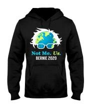 Bernie Sanders 2020 Me Not Us Bernie President Hooded Sweatshirt front