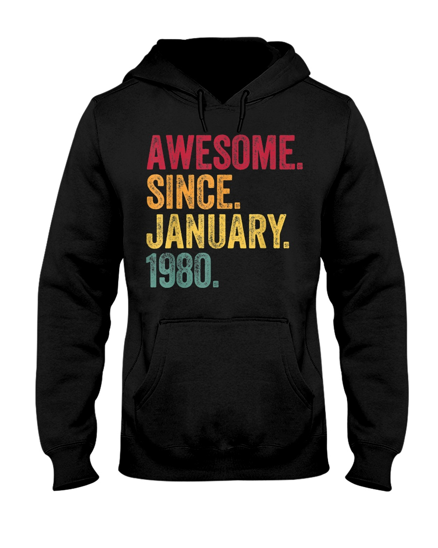 40 Years Old Awesome Since January 1980 40th Hooded Sweatshirt