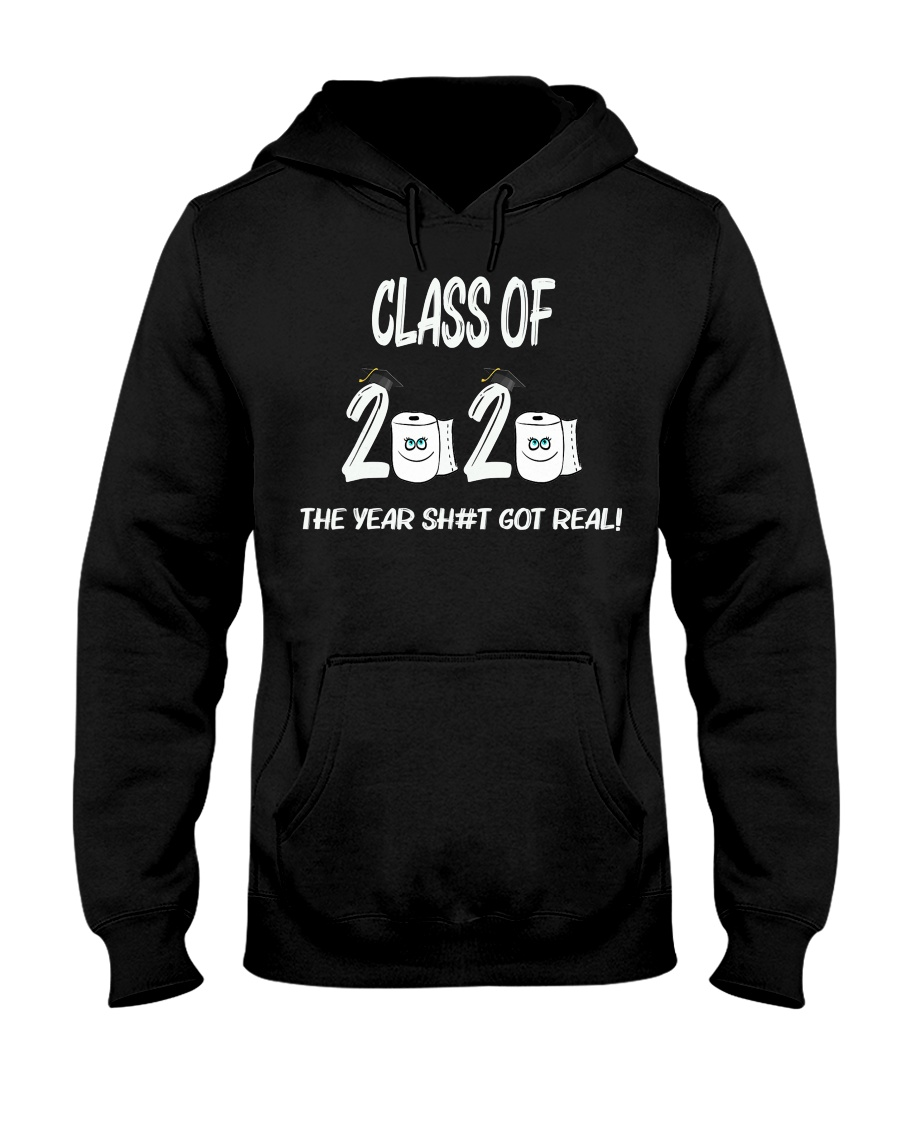 Funny Class Of 2020 The Year Shit Got Real Hooded Sweatshirt