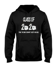 Funny Class Of 2020 The Year Shit Got Real Hooded Sweatshirt front