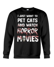 I Just Want To Pet Cats And Watch Horor Movie Crewneck Sweatshirt thumbnail