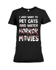 I Just Want To Pet Cats And Watch Horor Movie Premium Fit Ladies Tee thumbnail
