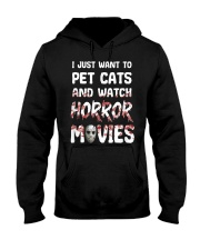 I Just Want To Pet Cats And Watch Horor Movie Hooded Sweatshirt front