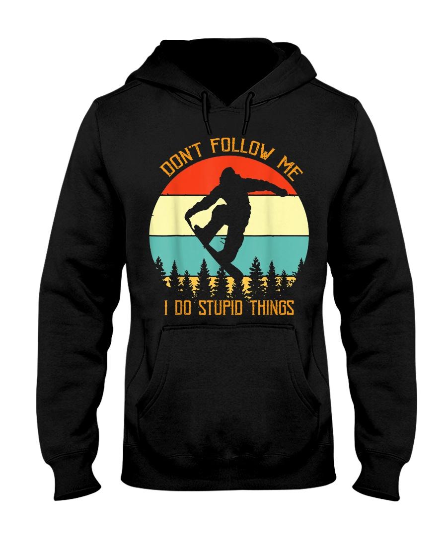 Don't follow me I do stupid things Snowboarding Hooded Sweatshirt