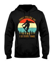 Don't follow me I do stupid things Snowboarding Hooded Sweatshirt front