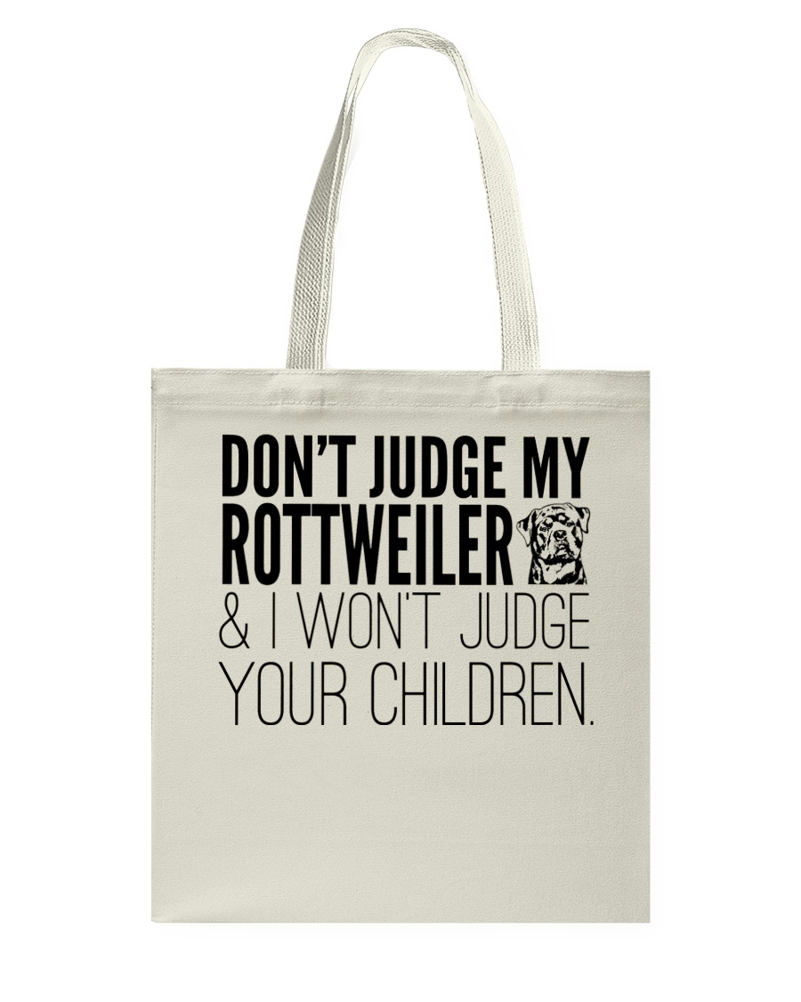Don't Judge my Rottweilers Tote Bag Tote Bag