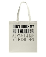 Don't Judge my Rottweilers Tote Bag Tote Bag front