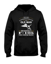 NEVER UNDERESTIMATE AN OLD MAN-F105 Hooded Sweatshirt thumbnail