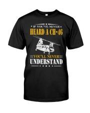 HEARD A CH-46-UNDERSTAND Classic T-Shirt front