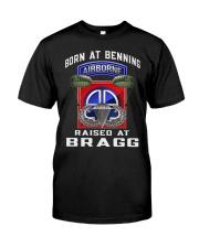BORN AT BENNING-RAISED AT BRAGG Classic T-Shirt front