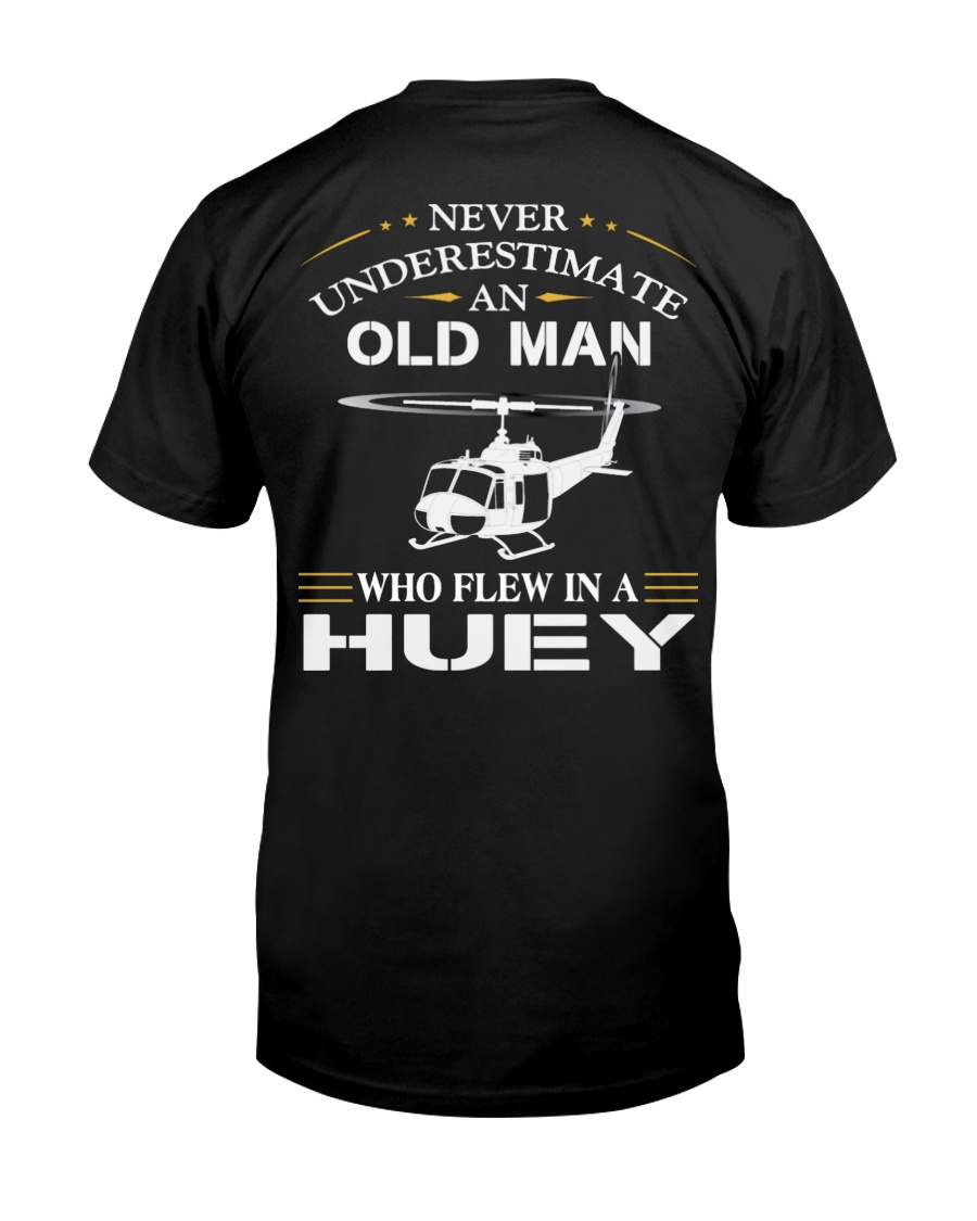 NEVER UNDERESTIMATE AN OLD MAN-HUEY Classic T-Shirt
