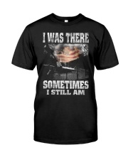 VIETNAM VETERANS-I WAS THERE SOMETIMES Classic T-Shirt front