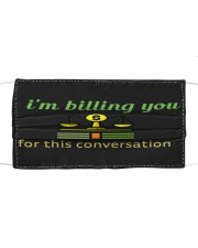 Billing You For This Conversation Cloth face mask front
