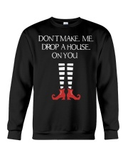 Don't Make Me Drop A House On You Crewneck Sweatshirt thumbnail