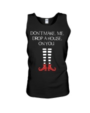 Don't Make Me Drop A House On You Unisex Tank thumbnail