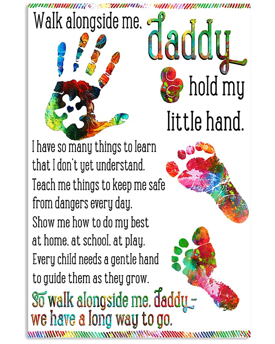 Daddy hold my little hands Father's day 11x17 Poster