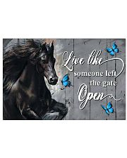 Live like someone left the gate open 17x11 Poster front
