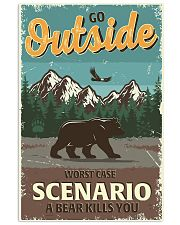 Go outside worst case scenario a bear kills you 11x17 Poster front