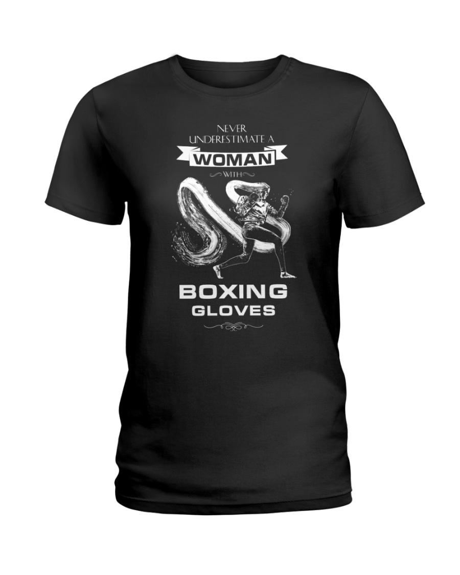 Never Underestimate A Woman With Boxing Gloves Ladies T-Shirt