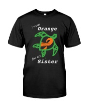 I wear Orange for my Sister Classic T-Shirt front