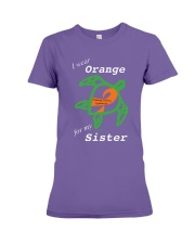 I wear Orange for my Sister Premium Fit Ladies Tee thumbnail