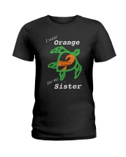 I wear Orange for my Sister Ladies T-Shirt thumbnail