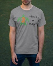 Have a Day b Classic T-Shirt apparel-classic-tshirt-lifestyle-front-42