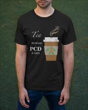 Tea because PCD is Hard Classic T-Shirt apparel-classic-tshirt-lifestyle-front-42