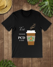 Tea because PCD is Hard Classic T-Shirt lifestyle-mens-crewneck-front-18
