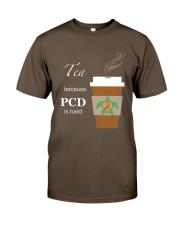 Tea because PCD is Hard Premium Fit Mens Tee thumbnail