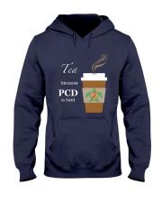 Tea because PCD is Hard Hooded Sweatshirt thumbnail