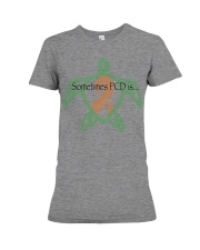 Sometimes PCD is b Premium Fit Ladies Tee tile