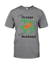 I wear Orange for my Husband b Classic T-Shirt front