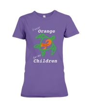I wear Orange for my Children Premium Fit Ladies Tee thumbnail