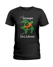 I wear Orange for my Children Ladies T-Shirt thumbnail