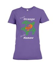 I wear Orange for my Mamaw Premium Fit Ladies Tee thumbnail