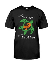 I wear Orange for my Brother Classic T-Shirt front