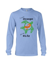 I wear Orange for my Wife b Long Sleeve Tee thumbnail