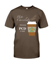 Hot Chocolate because PCD is Hard Premium Fit Mens Tee thumbnail