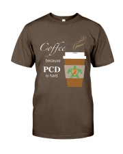 Coffee because PCD is Hard Premium Fit Mens Tee thumbnail