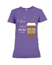 Chai because PCD is Hard Premium Fit Ladies Tee thumbnail