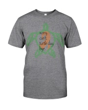 Sorry Turtle Day b Classic T-Shirt front