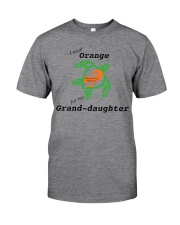I wear Orange for my Grand-daughter b Classic T-Shirt front