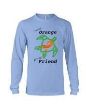 I wear Orange for my Friend b Long Sleeve Tee thumbnail