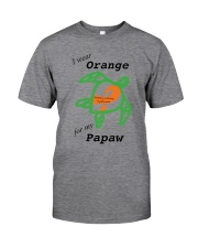 I wear Orange for my Papaw b Classic T-Shirt front