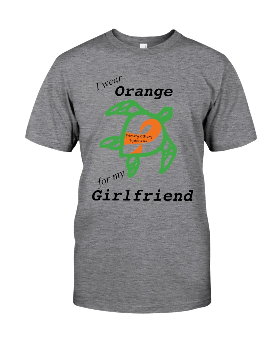 I wear Orange for my Girlfriend b Classic T-Shirt